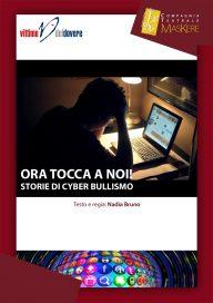 ORA TOCCA A NOI! - Storie di cyber bullismo - Locandina